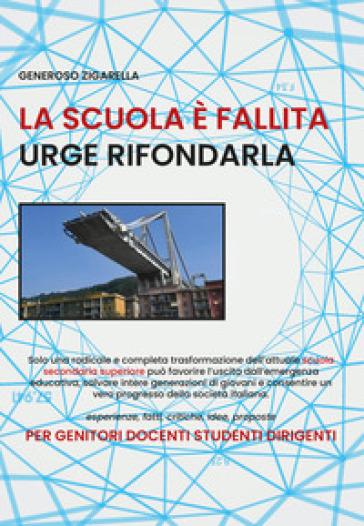 La scuola è fallita urge rifondarla - Generoso Zigarella  