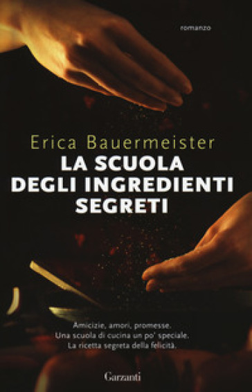 La scuola degli ingredienti segreti - Erica Bauermeister | Jonathanterrington.com