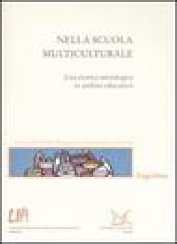 Nella scuola multiculturale. Una ricerca sociologica in ambito educativo - Guido Maggioni | Jonathanterrington.com