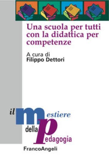 Una scuola per tutti con la didattica per competenze - F. Dettori |