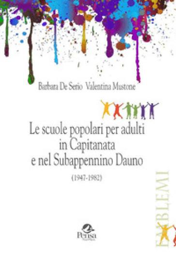 Le scuole popolari per adulti in Capitanata e nel Subappennino Dauno (1947-1982) - Barbara De Serio | Rochesterscifianimecon.com