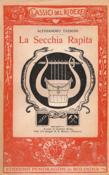 La secchia rapita (rist. anast. 1918) - Alessandro Tassoni   Jonathanterrington.com