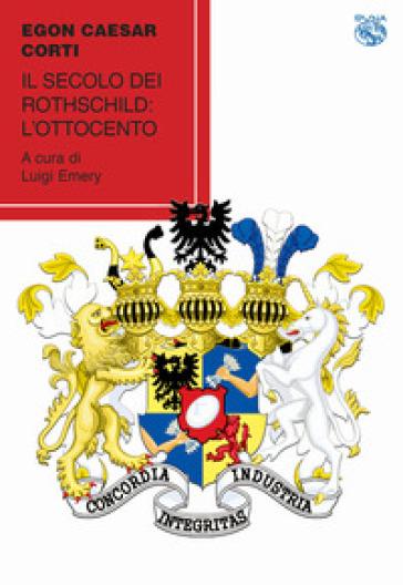 Il secolo dei Rotschild: l'Ottocento
