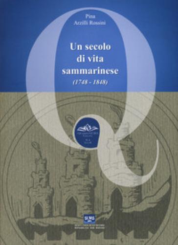 Un secolo di vita sammarinese (1748-1848) - Pina Rossini Arzilli | Kritjur.org