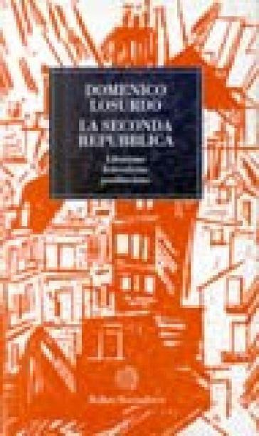 La seconda Repubblica. Liberismo, federalismo, postfascismo - Domenico Losurdo   Jonathanterrington.com