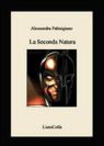 La seconda natura-Second nature - Alessandra Palmigiano |