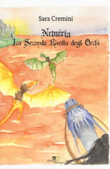 La seconda rivolta degli orchi. Neméria - Sara Cremini | Thecosgala.com