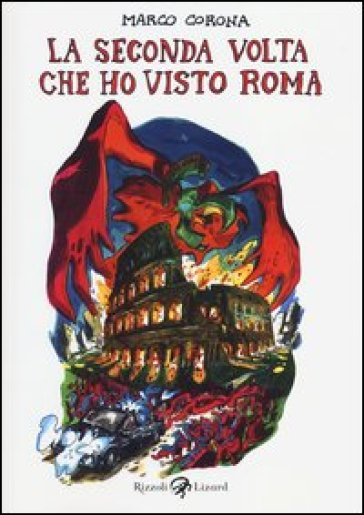 La seconda volta che ho visto Roma - Marco Corona  