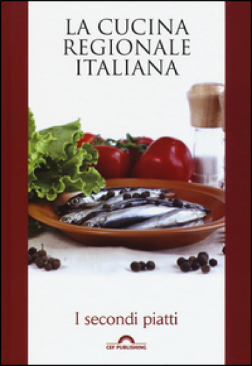 I secondi piatti. La cucina regionale italiana -  pdf epub