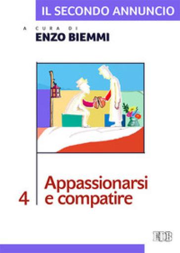 Il secondo annuncio. 4: Appassionarsi e compatire - E. Biemmi |