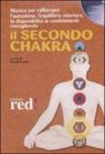 Il secondo chakra. Audiolibro. CD Audio - N. Fortini |