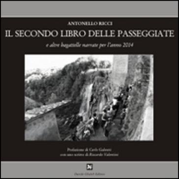 Il secondo libro delle passaggiate e altre bagattelle narrate per l'anno 2014 - Antonello Ricci | Kritjur.org