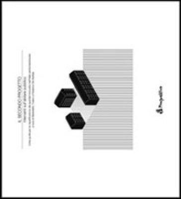 Il secondo progetto. Interventi sull'abitare pubblico. Linee guida per la riqualificazione dei quartieri innovativi nell'Italia centromeridionale. 1. - F. De Matteis   Thecosgala.com