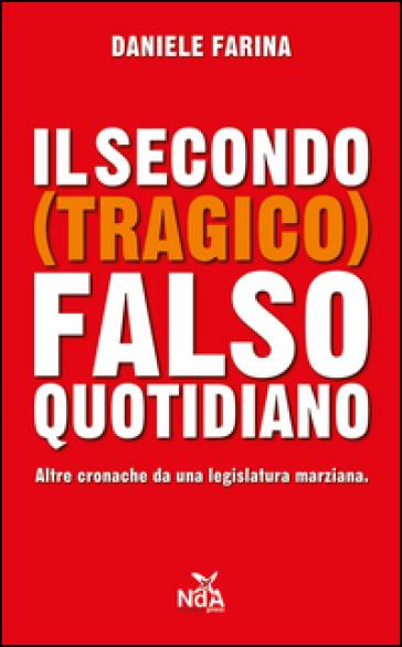 Il secondo (tragico) falso quotidiano. Altre cronache da una legislatura marziana - Daniele Farina | Ericsfund.org