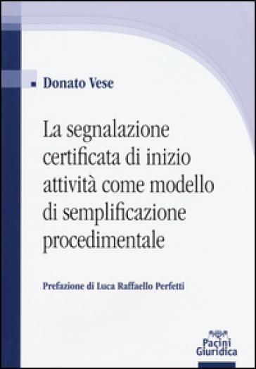 La segnalazione certificata di inizio attività come modello di semplificazione procedimentale - Donato Vese | Thecosgala.com