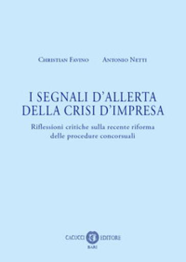 I segnali d'allerta della crisi d'impresa. Riflessioni critiche sulla recente riforma delle procedure concorsuali - Christian Favino   Thecosgala.com