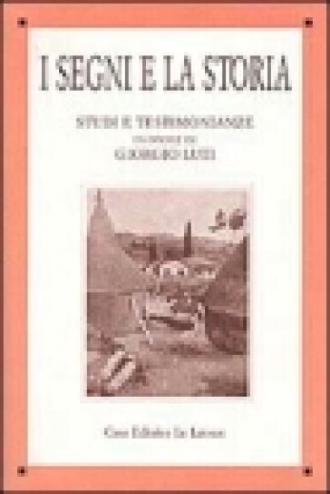 I segni e la storia. Studi e testimonianze in onore di Giorgio Luti