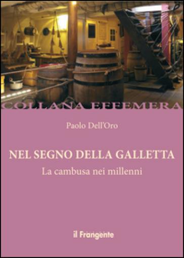 Nel segno della Galletta. La gambusa nei millenni - Paolo Dell'Oro |