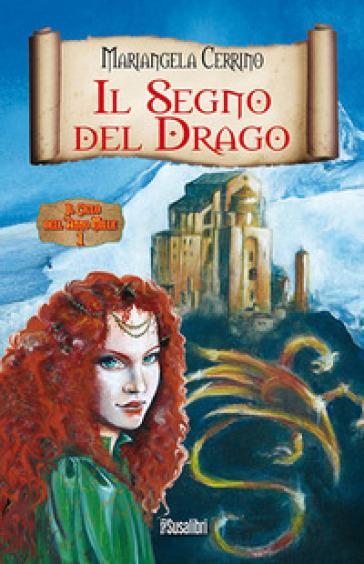 Il segno del drago. Il ciclo dell'anno mille. 1. - Mariangela Cerrino | Rochesterscifianimecon.com