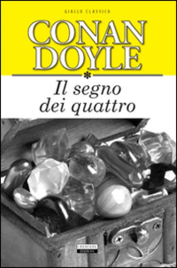 Il segno dei quattro. Ediz. integrale - Arthur Conan Doyle |