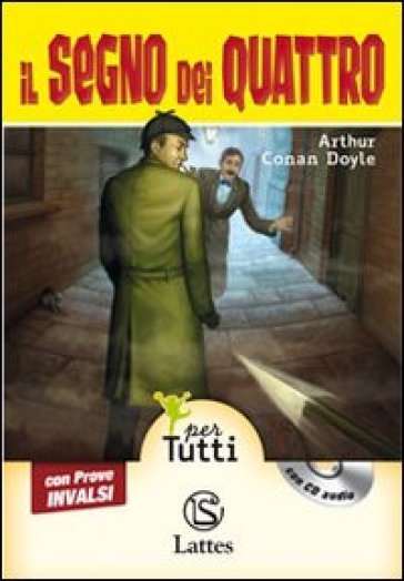 Il segno dei quattro con prove INVALSI. Per la Scuola media. Con CD Audio - Arthur Conan Doyle  