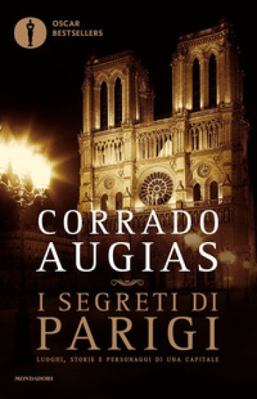 I segreti di Parigi. Luoghi, storie e personaggi di una capitale - Corrado Augias   Ericsfund.org