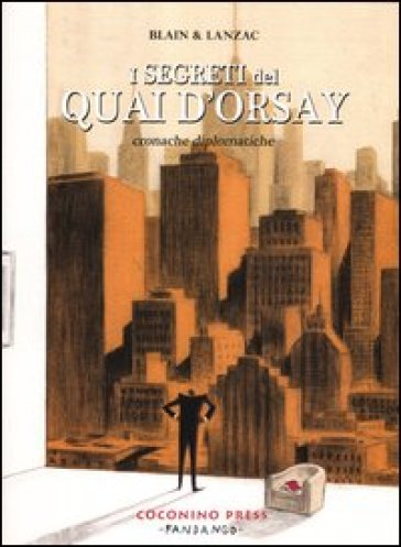 I segreti del Quai d'Orsay. Cronache diplomatiche. 2. - Christophe Blain |