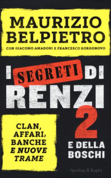 I segreti di Renzi 2 e della Boschi - Maurizio Belpietro | Rochesterscifianimecon.com