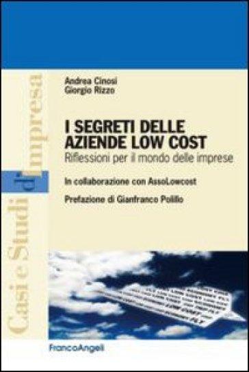 I segreti delle aziende low cost. Riflessioni per il mondo delle imprese - Andrea Cinosi |