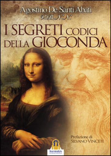 I segreti codici della Gioconda - Agostino De Santi Abati | Thecosgala.com