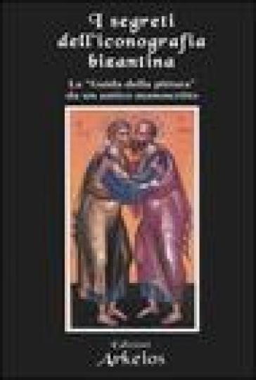 I segreti dell'iconografia bizantina. La «guida della pittura» da un antico manoscritto - D. Giardini   Rochesterscifianimecon.com