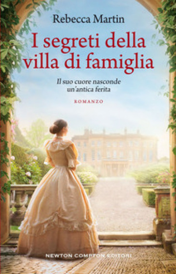 I segreti della villa di famiglia - Rebecca Martin |