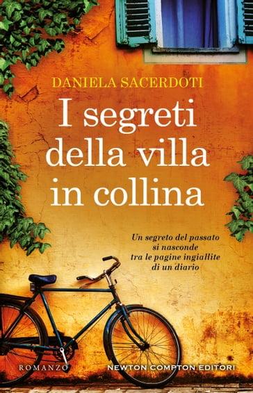 I segreti della villa in collina - Daniela Sacerdoti - eBook - Mondadori  Store