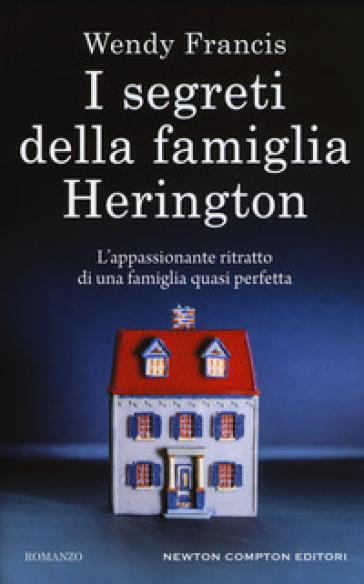 I segreti della famiglia Herington - Wendy Francis | Kritjur.org