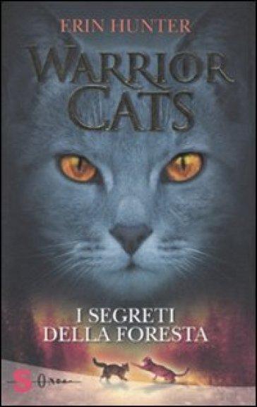 I segreti della foresta. Warrior cats - Erin Hunter | Rochesterscifianimecon.com