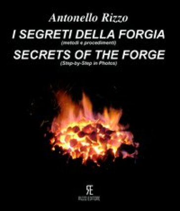 I segreti della forgia (metodi e procedimenti)-Secret of the forge (ste-by-step in photos)