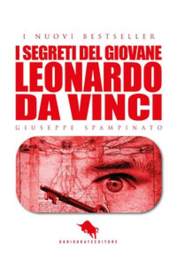 I segreti del giovane Leonardo da Vinci - Giuseppe Spampinato   Jonathanterrington.com