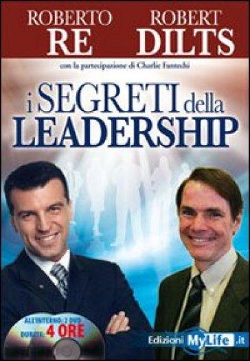 I segreti della leadership. Con 2 DVD - Robert Dilts |