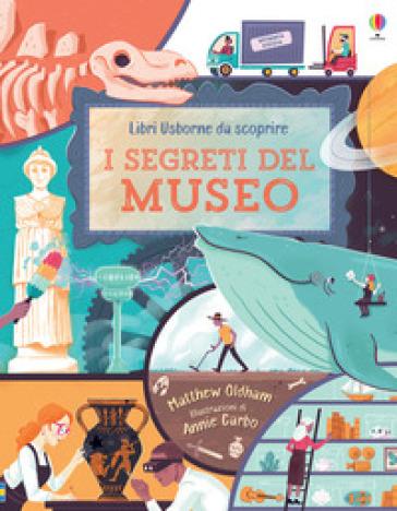 I segreti del museo. Libri da scoprire. Ediz. a colori - Matthew Oldham pdf epub