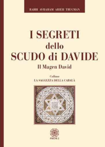 I segreti dello scudo di Davide. Il Magen David