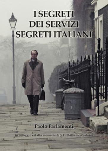 I segreti dei servizi segreti italiani - Paolo Parlamenti pdf epub