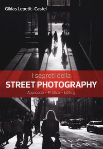 I segreti della street photography - Gildas Lepetit-Castel | Thecosgala.com