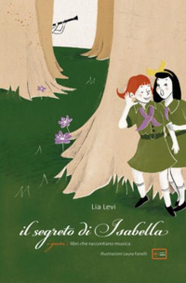 Il segreto di Isabella. Con playlist online - Lia Levi pdf epub