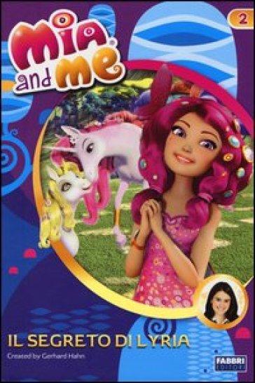 Il segreto di Lyria. Mia and me. 2. - Rainbow  