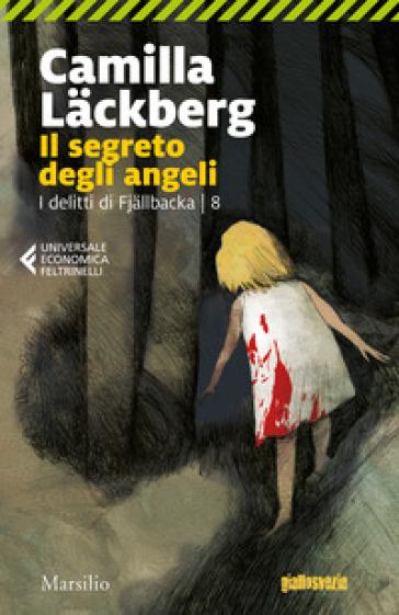 Il segreto degli angeli. I delitti di Fjallbacka. 8. - Camilla Lackberg  