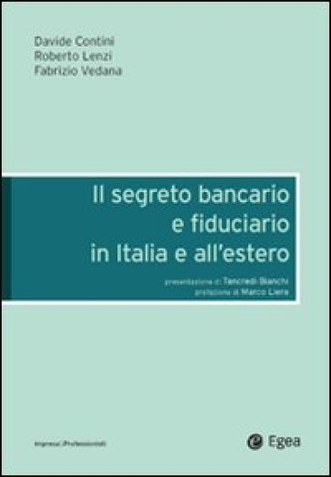 Il segreto bancario e fiduciario in Italia e all'estero