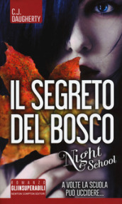 Il segreto del bosco. Night school