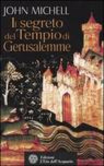 Il segreto del Tempio di Gerusalemme - John Michell   Thecosgala.com