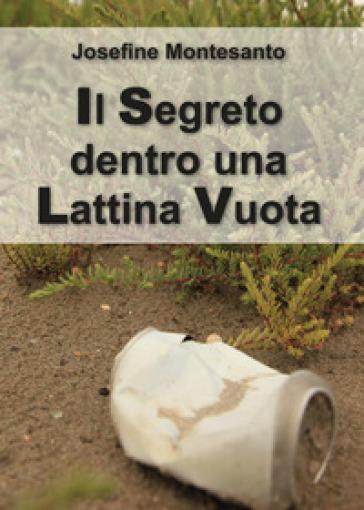 Il segreto dentro una lattina vuota - Josefine Montesanto  