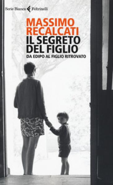 Il segreto del figlio da edipo al figlio ritrovato massimo